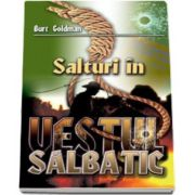 Burt Goldman, Salturi in vestul salbatic