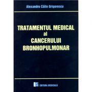 Tratamentul medical al cancerului bronhopulmonar - Alexandru Calin Grigorescu