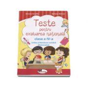 Teste pentru evaluarea nationala clasa a IV-a - Limba si literatura romana si Matematica