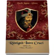 Vasile Lupasc - Rastignit intre cruci (volumul al II-lea)