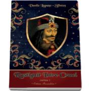 Vasile Lupasc - Rastignit intre cruci (volumul I)