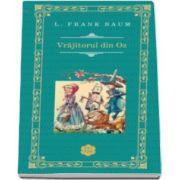 Frank L. Baum, Vrajitorul din Oz (Traducere de Lucian Popa)