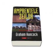 Graham Hancock - Amprentele zeilor. Enigme, enigme, enigme...