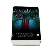 Animale. Ghid vizual complet al lumii salbatice