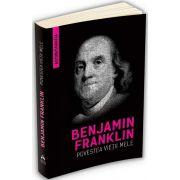 Benjamin Franklin, Autobiografia lui Benjamin Franklin - Povestea vietii mele