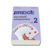 Bridge. Secretele campionilor - Voluml 2
