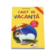 Caiet de vacanta, pentru clasa a IV-a. Editia a IV-a - Marcela Penes