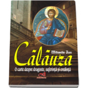 Mihaela Ion - Calauza. O carte despre dragoste, suferinta si credinta