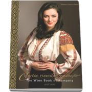 Marinela Vasilica Ardelean, Cartea vinurilor romanesti - Editie Bilingva