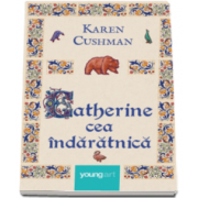 Karen Cushman, Catherine cea indaratnica