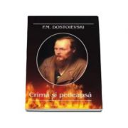 Crima si pedeapsa - F. M. Dostoievski