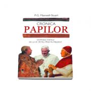 Cronica Papilor. Domniile papale de la Sf. Petru pana in prezent