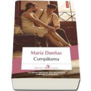 Maria Duenas, Cumpatarea (Traducere din limba spaniola si note de Ileana Scipione)