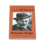 I. L. Caragiale. Momente. Schite
