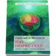 Benesch Friedrich, Idei despre cult. Cultul Cosmic - Cultul Inversat
