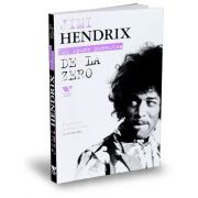 Jimi Hendrix isi spune povestea De La Zero