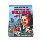 Jonathan Swift - Calatoriile lui Gulliver (Traducere, Ludovic Daus)
