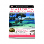 Mallorca Menorca si Ibiz - Ghid turistica