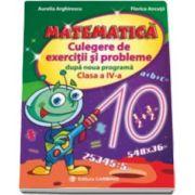 Aurelia Arghirescu - Matematica. Culegere de exercitii si probleme dupa noua programa. Pentru, clasa a IV-a