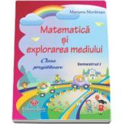 Mariana Morarasu, Matematica si explorarea mediului pentru clasa pregatitoare semestrul I - Editia 2016