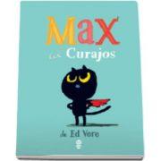 Max cel curajos (Ilustratii de Ed Vere)