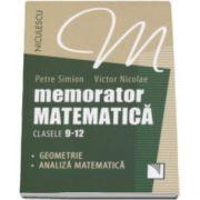 Memorator de matematica pentru clasele 9-12 - Geometrie, analiza matematica (Petre Simion)