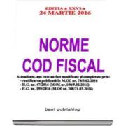 Norme Cod fiscal - Editia a XXVI-a - 24 martie 2016 - NORMELE NOULUI COD FISCAL - Format A5