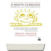 Brian Grazer, O minte curioasa. Secretul unei vieti implinite