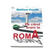 Pe cand eram la Roma - Carte de buzunar