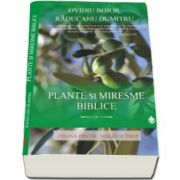 Ovidiu Bojor, Plante si Miresme Biblice - Hrana pentru Suflet si Trup