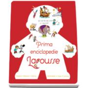 Prima enciclopedie Larousse - Corpul, natura, istoria, animalele, casa, lumea