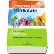 Progrese in Pediatrie. Volum de prezentari, postere si rezumate. Editie ingrijita de Adrian Georgescu si Mircea Nanulescu