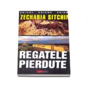 Zecharia Sitchin - Regatele pierdute