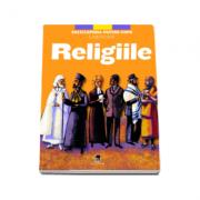 Religiile - Enciclopedia pentru copii