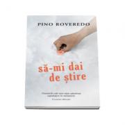 Sa-mi dai de stire (Pino Roveredo)