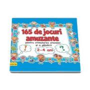 Diana Rotaru - 165 de jocuri amuzante pentru stimularea atentiei si a gandirii pentru 2-4 ani