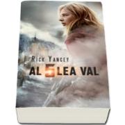 Rick Yancey, Al cincilea val. Doua volume - Editie brosata