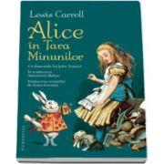 Lewis CARROLL, Alice in Tara Minunilor - Cu ilustratiile lui John Tenniel