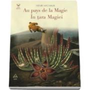 Henri Michaux - Au pays de la Magie - In tara Magiei