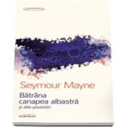 Seymour Mayne, Batrana canapea albastra si alte povestiri