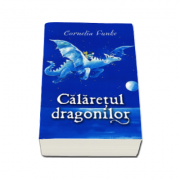 Calaretul dragonilor - Cornelia Funke
