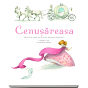 Charles Perrault, Cenusareasa - Ilustratii de Francesca Rossi
