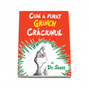 Cum a furat Grinch Craciunul. Editie Ilustrata