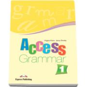 Curs limba engleza Access 1 Grammar. Carte de gramatica nivelul A1 - Virginia Evans si Jenny Dooley