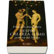 Despre crearea lumii potrivit lui Moise - Philon din Alexandria