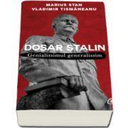Marius Stan - Dosar Stalin. Genialissimul genialissim - Editia a II-a
