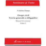 Cristina Zamsa - Drept civil. Teoria generala a obligatiilor. Manual de seminar. Editia a II-a