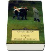 Anton Cehov, Duelul. Drama la vanatoare