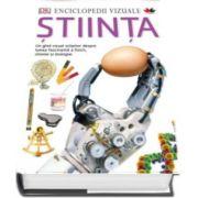 Enciclopedii vizuale. Stiinte - Un ghid vizual sclipitor despre lumea fascinanta a fizicii, chimiei si biologiei