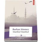 Burhan Sonmez, Istanbul Istanbul (Traducere din limba turca de Leila Unal)